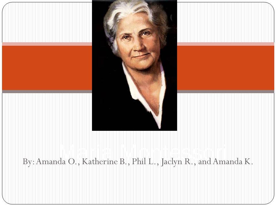 By: Amanda O., Katherine B., Phil L., Jaclyn R., and Amanda K.