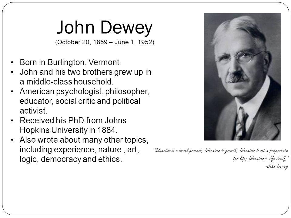 John Dewey Born in Burlington, Vermont