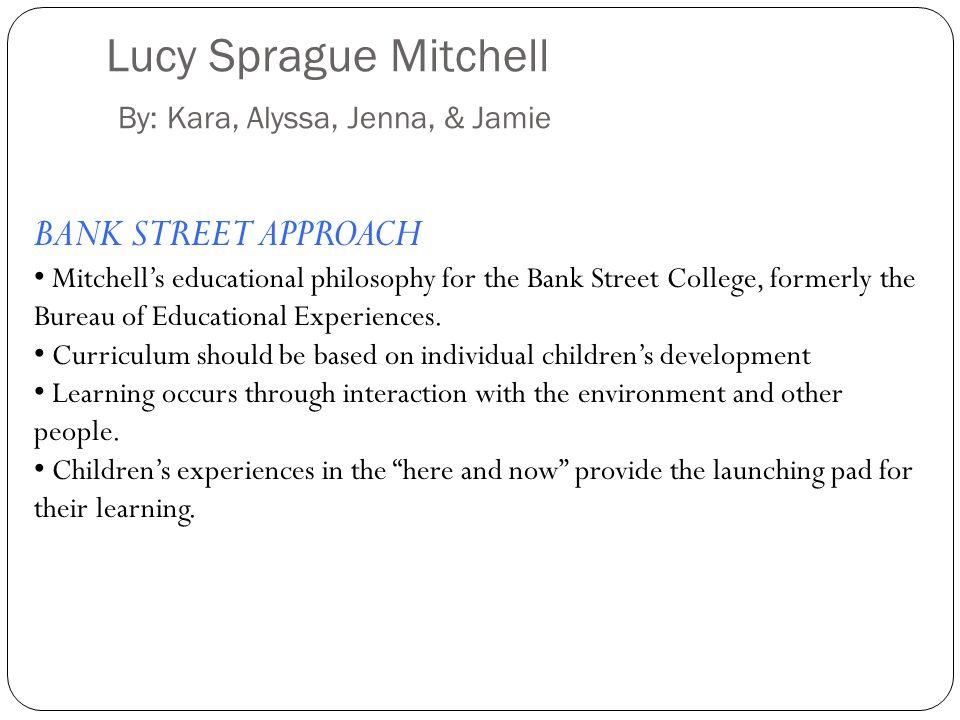 Lucy Sprague Mitchell By: Kara, Alyssa, Jenna, & Jamie