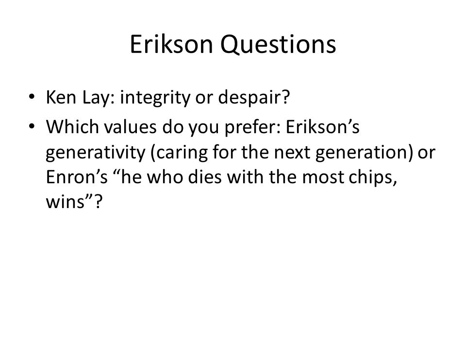 Erikson Questions Ken Lay: integrity or despair