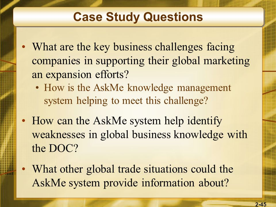 Case Study Questions What are the key business challenges facing companies in supporting their global marketing an expansion efforts