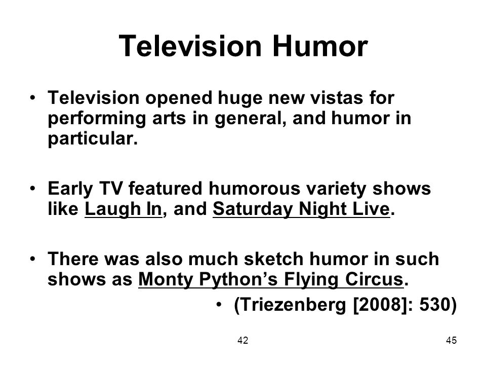 Television Humor Television opened huge new vistas for performing arts in general, and humor in particular.