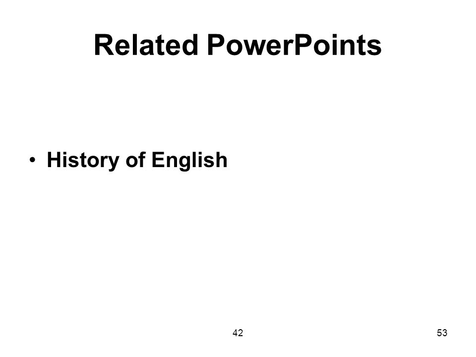 Related PowerPoints History of English 42