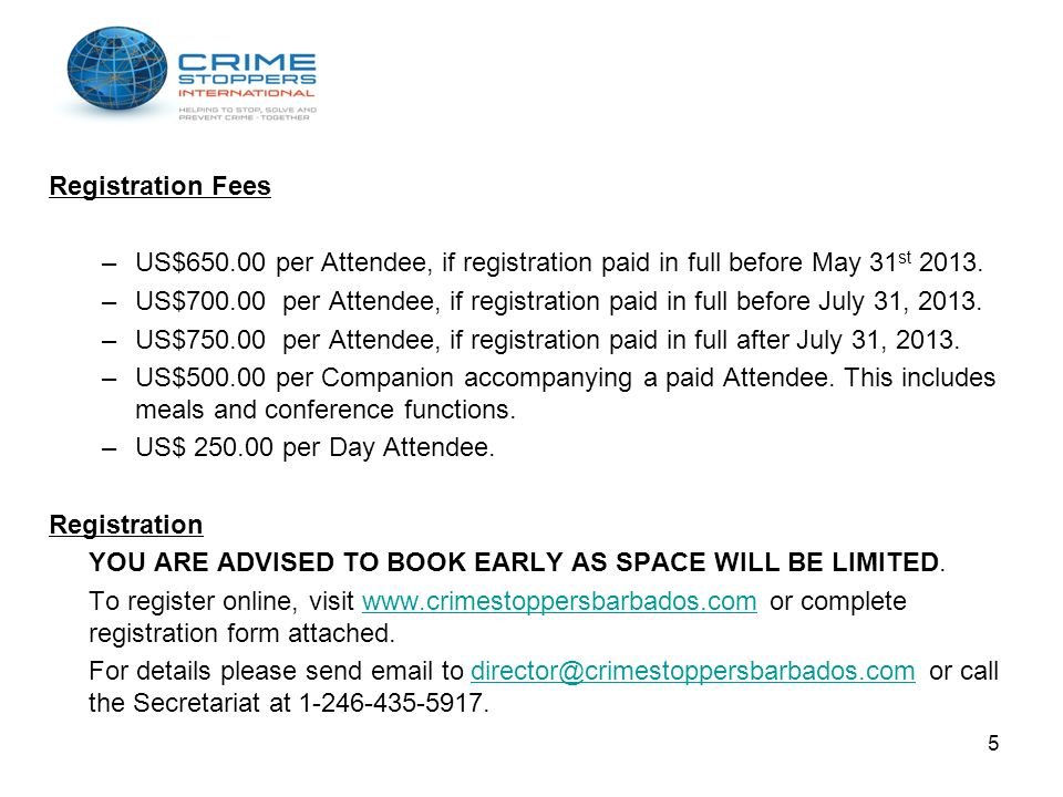 Registration Fees US$650.00 per Attendee, if registration paid in full before May 31st 2013.