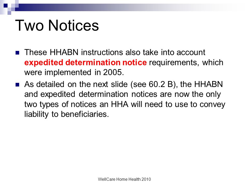 Two NoticesThese HHABN instructions also take into account expedited determination notice requirements, which were implemented in 2005.