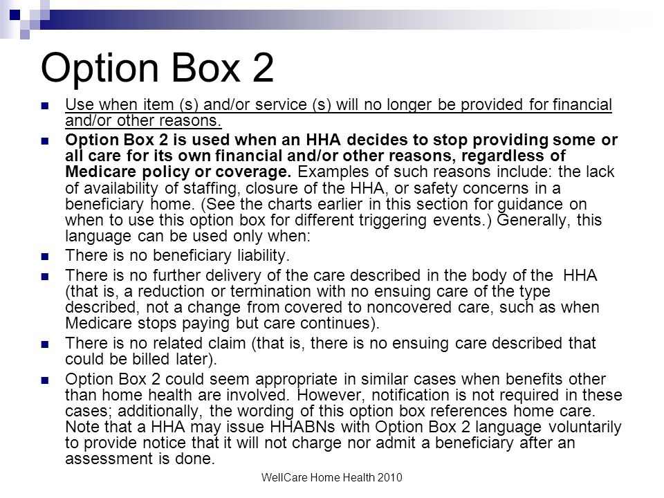 Option Box 2Use when item (s) and/or service (s) will no longer be provided for financial and/or other reasons.