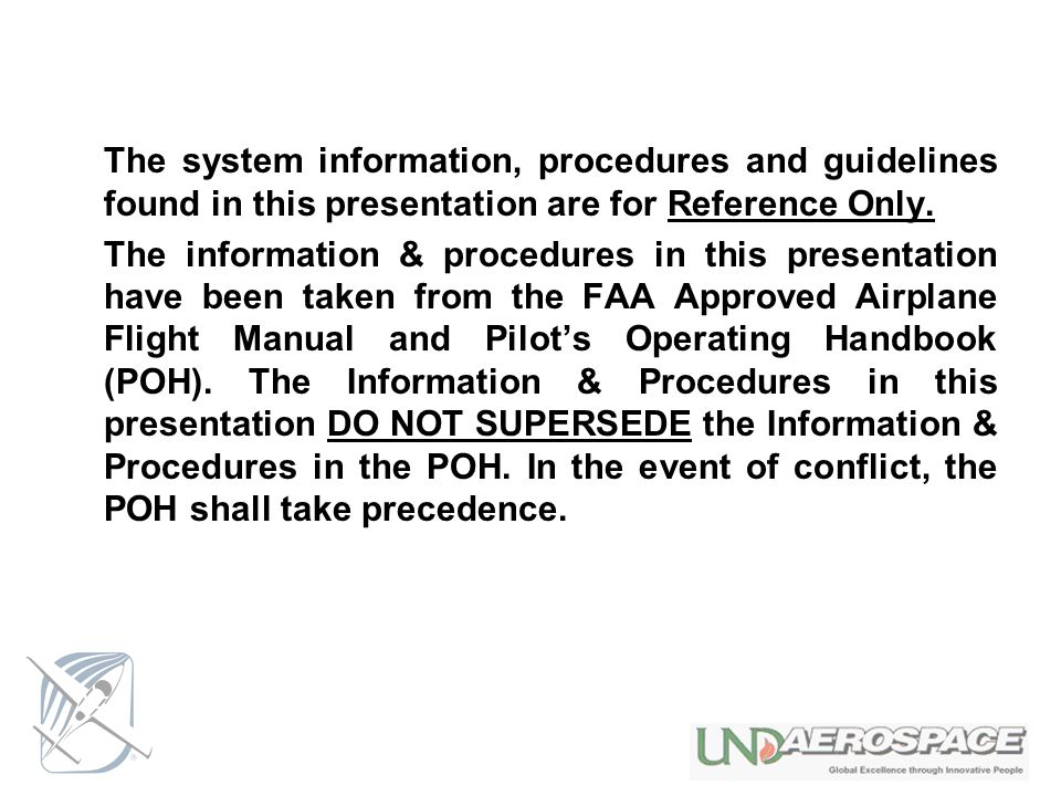 The system information, procedures and guidelines found in this presentation are for Reference Only.