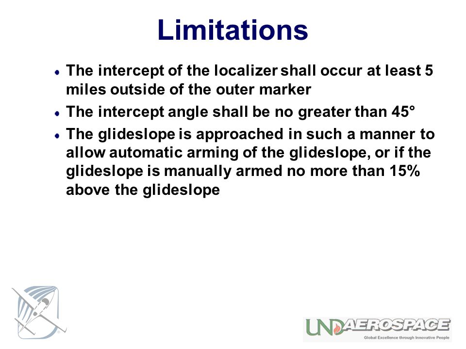 Limitations The intercept of the localizer shall occur at least 5 miles outside of the outer marker.