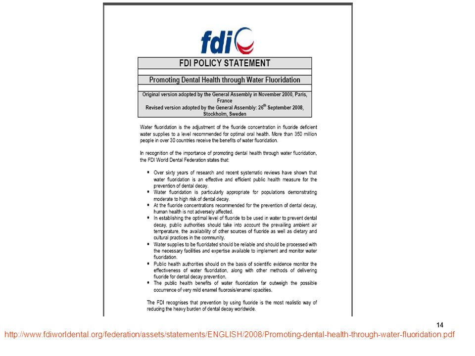 http://www.fdiworldentaorg/federation/assets/statements/ENGLISH/2008/Promoting-dental-health-through-water-fluoridation.pdf