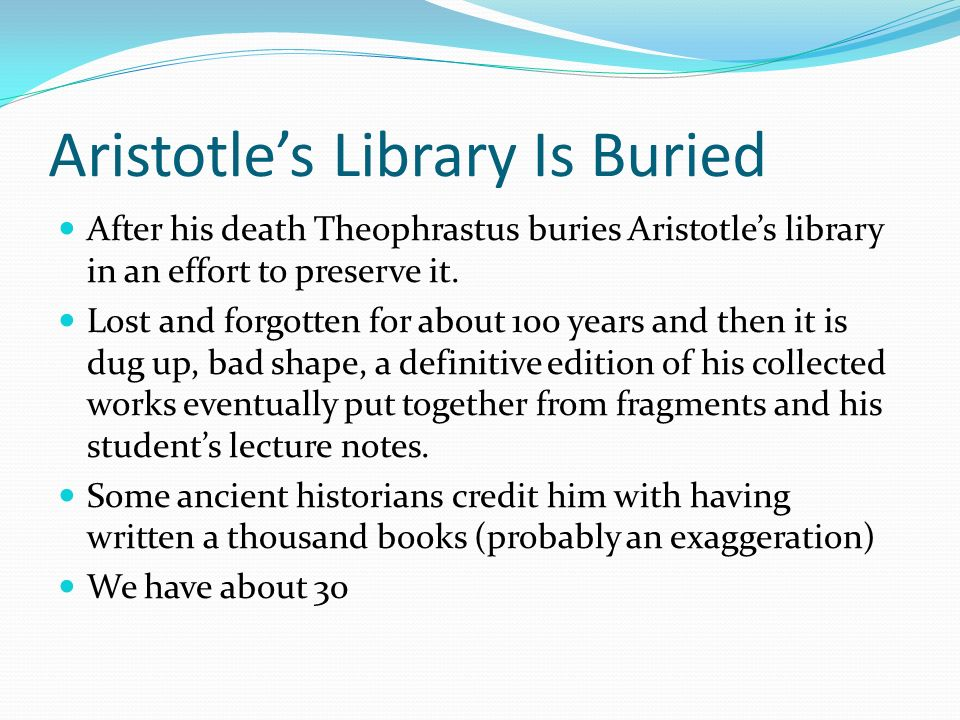 Aristotle's Library Is Buried