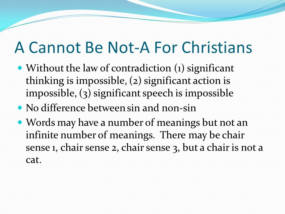 A Cannot Be Not-A For Christians
