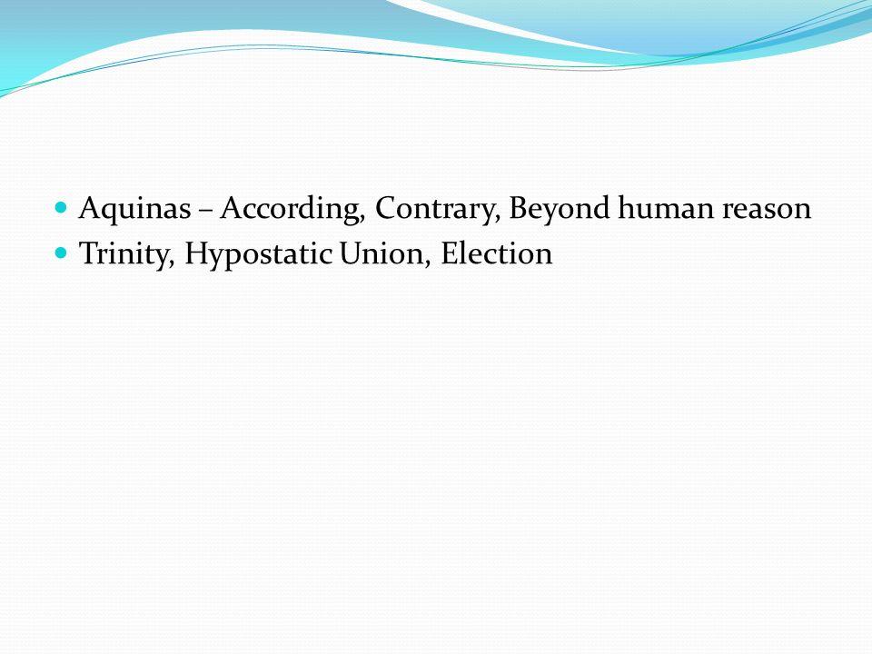 Aquinas – According, Contrary, Beyond human reason