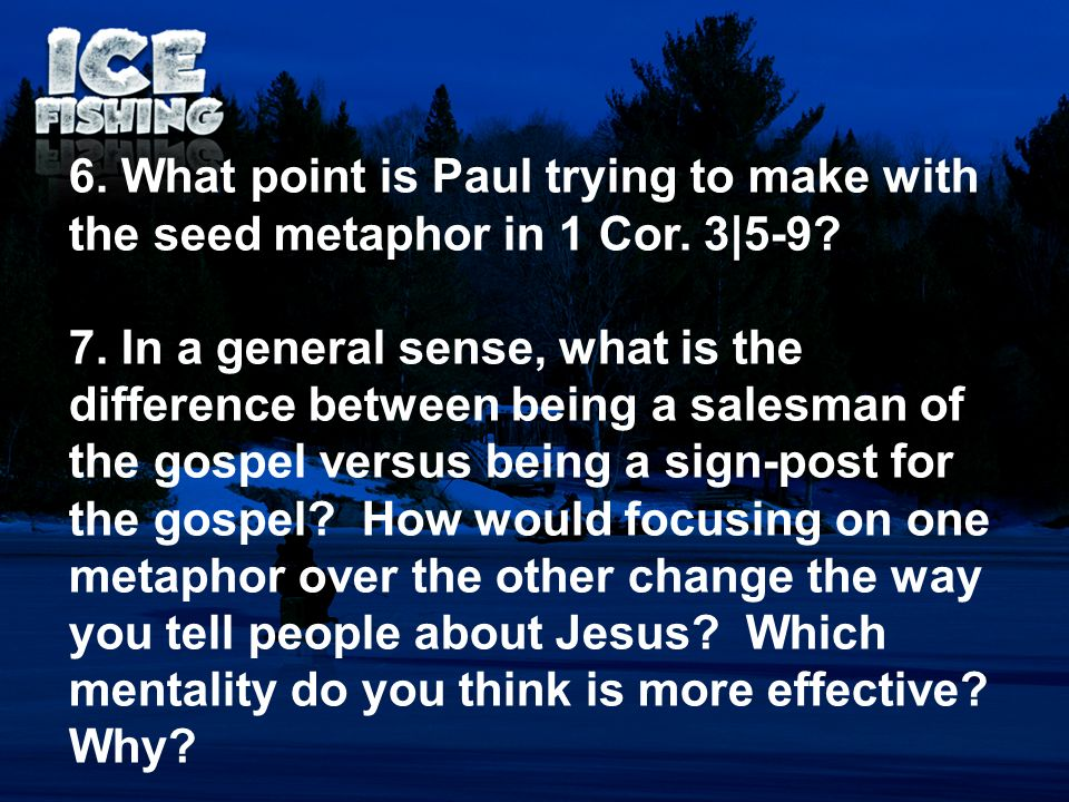 6. What point is Paul trying to make with the seed metaphor in 1 Cor