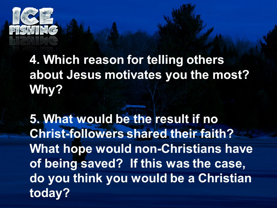 4. Which reason for telling others about Jesus motivates you the most