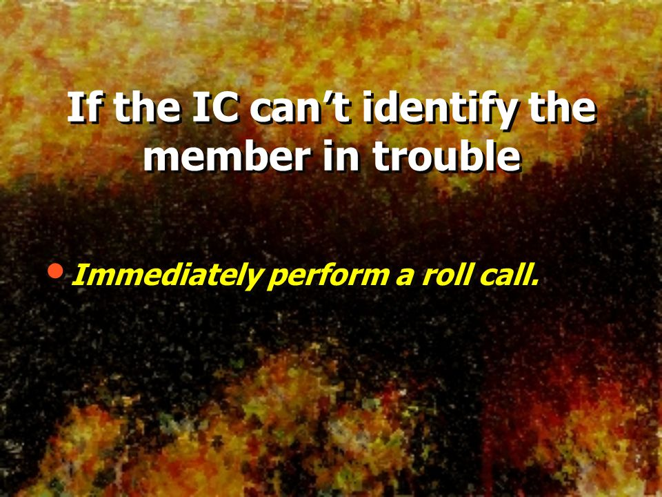 If the IC can't identify the member in trouble