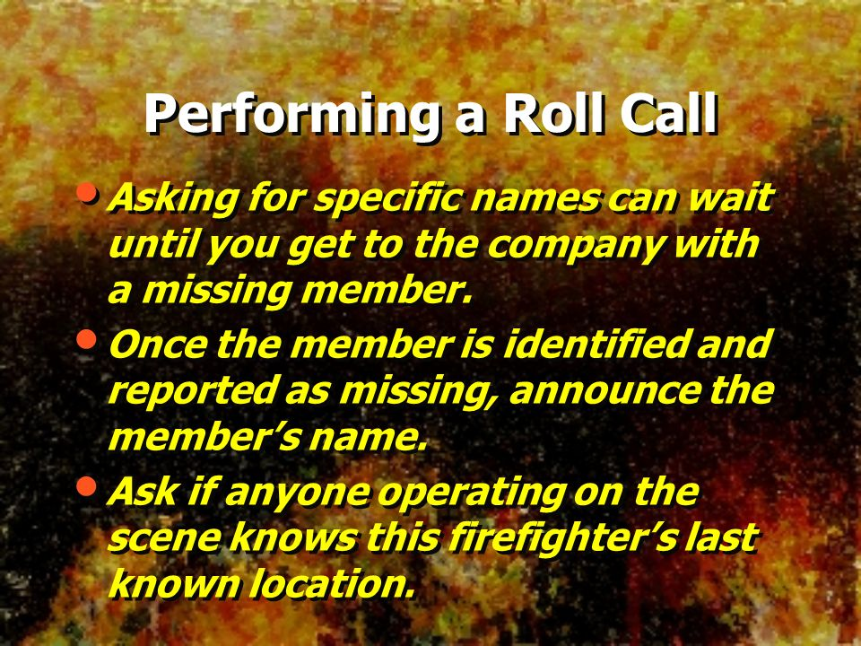 Performing a Roll Call Asking for specific names can wait until you get to the company with a missing member.