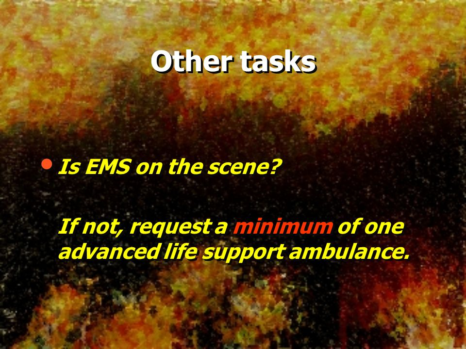 Other tasks Is EMS on the scene