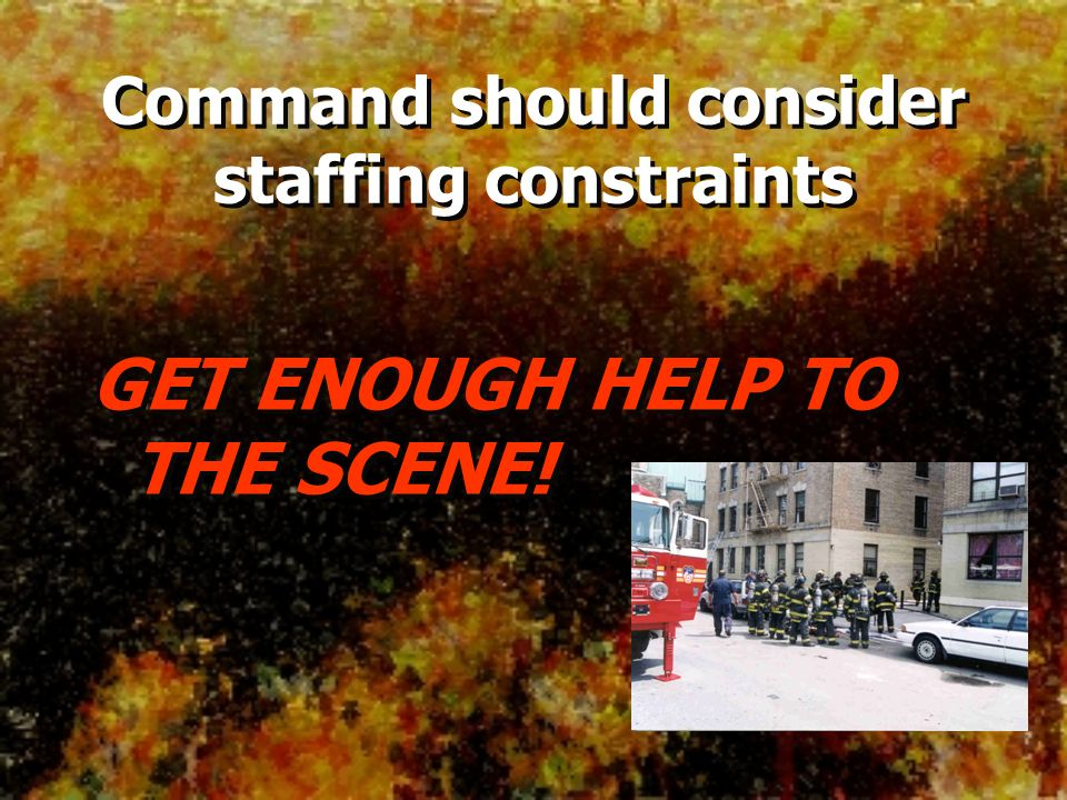 Command should consider staffing constraints