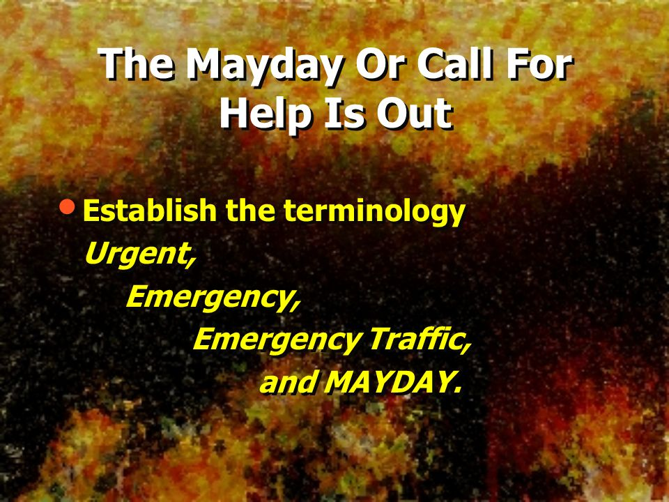 The Mayday Or Call For Help Is Out