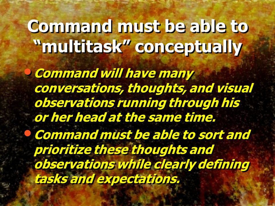 Command must be able to multitask conceptually