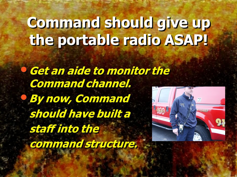 Command should give up the portable radio ASAP!