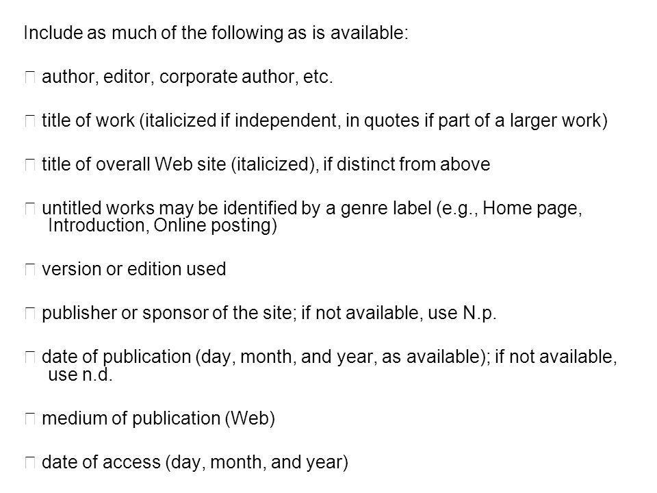 Include as much of the following as is available: