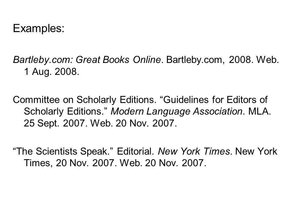 Examples: Bartleby.com: Great Books Online. Bartleby.com, 2008. Web. 1 Aug. 2008.