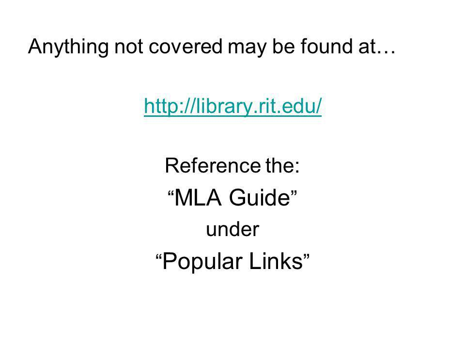 Anything not covered may be found at…