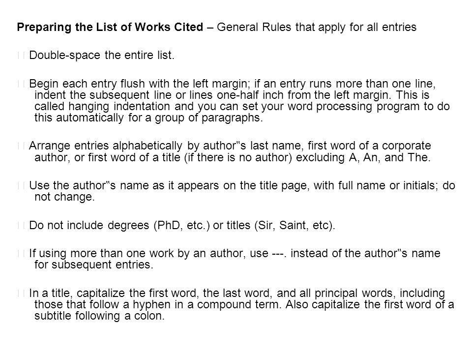 Preparing the List of Works Cited – General Rules that apply for all entries