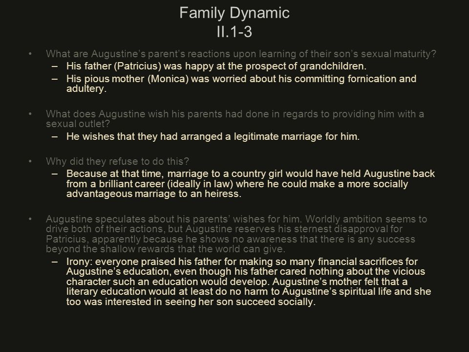 Family Dynamic II.1-3 What are Augustine's parent's reactions upon learning of their son's sexual maturity