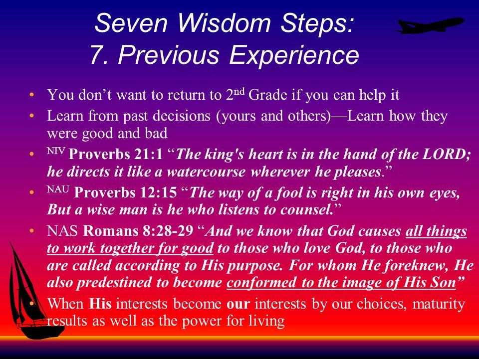 Seven Wisdom Steps: 7. Previous Experience