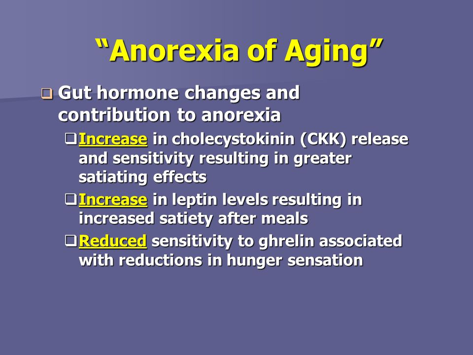 Anorexia of Aging Gut hormone changes and contribution to anorexia