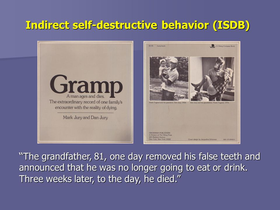 Indirect self-destructive behavior (ISDB)