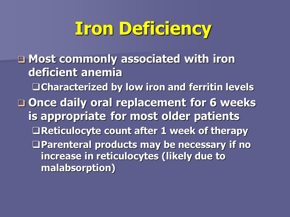 Iron Deficiency Most commonly associated with iron deficient anemia