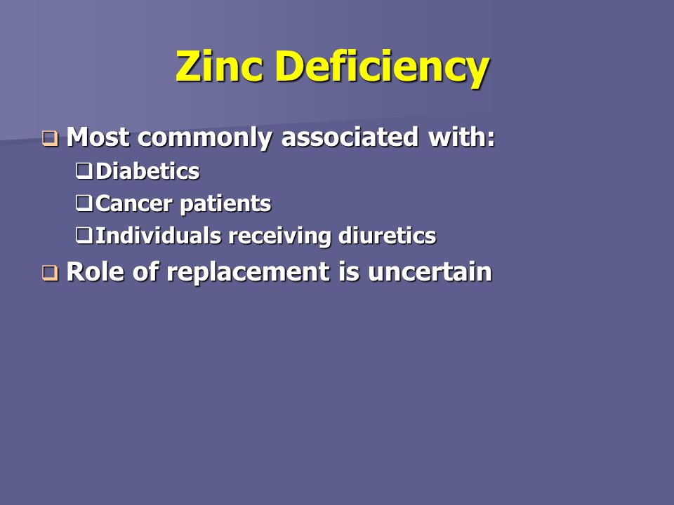 Zinc Deficiency Most commonly associated with:
