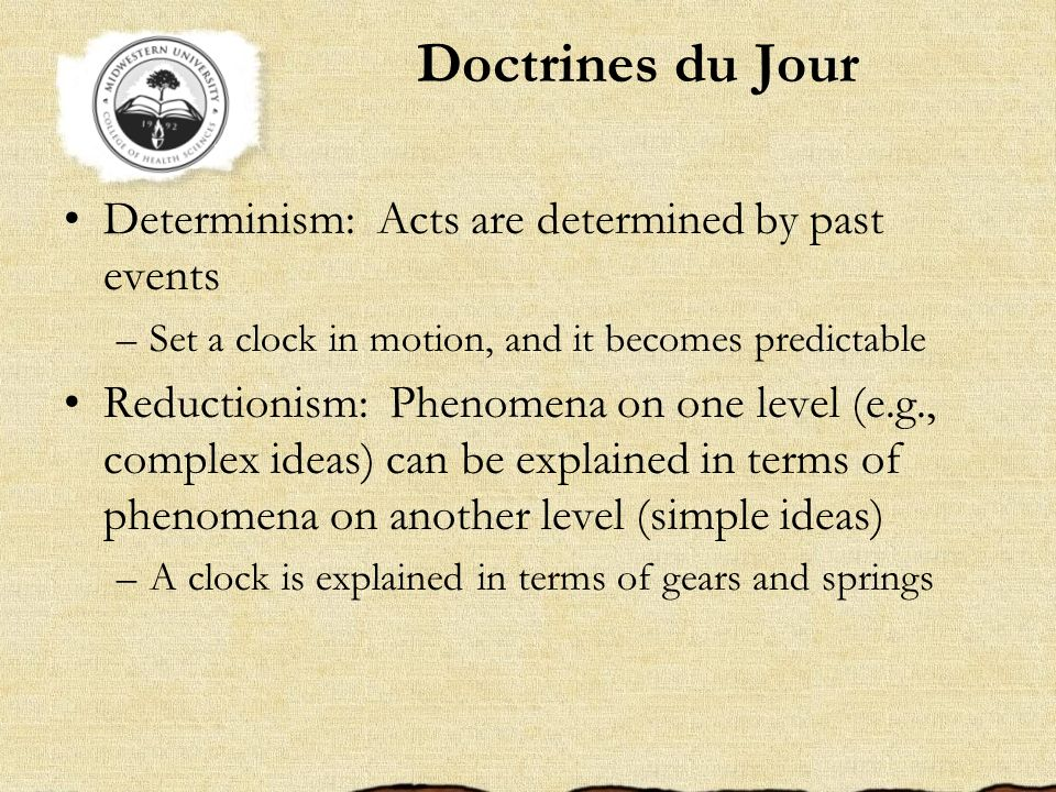 Doctrines du Jour Determinism: Acts are determined by past events