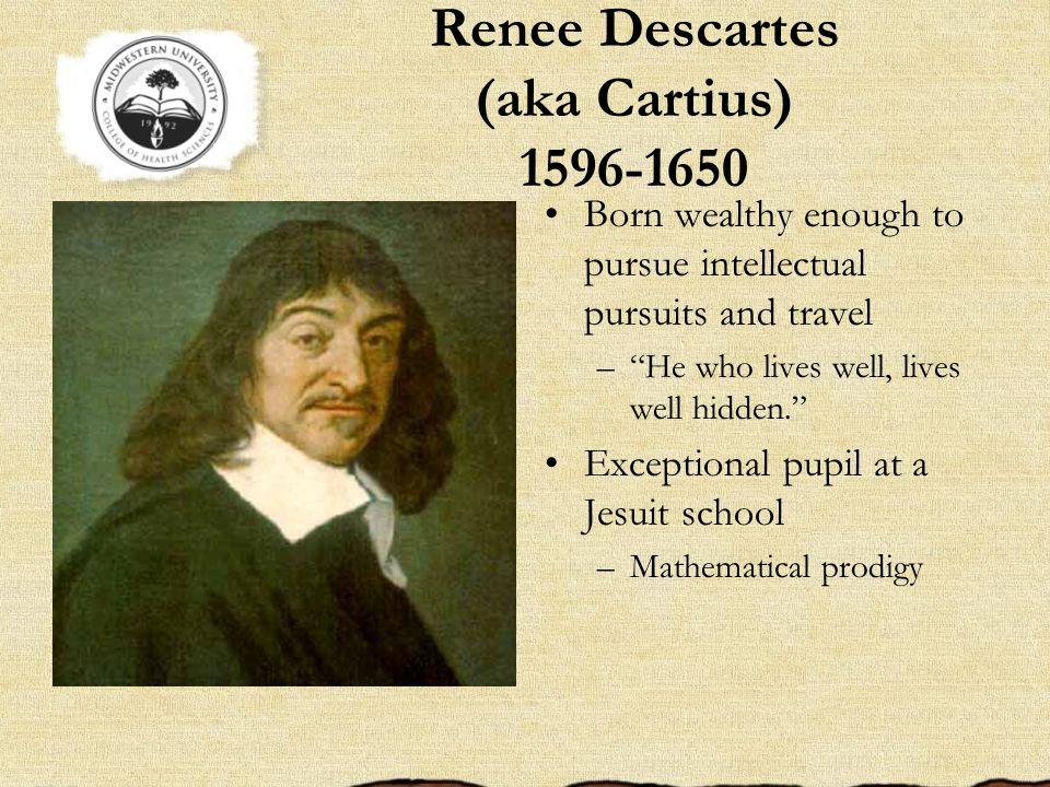 Renee Descartes (aka Cartius) 1596-1650