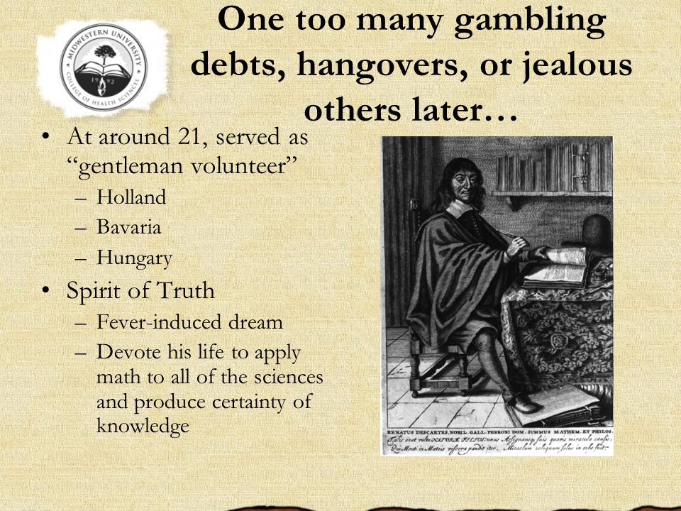 One too many gambling debts, hangovers, or jealous others later…