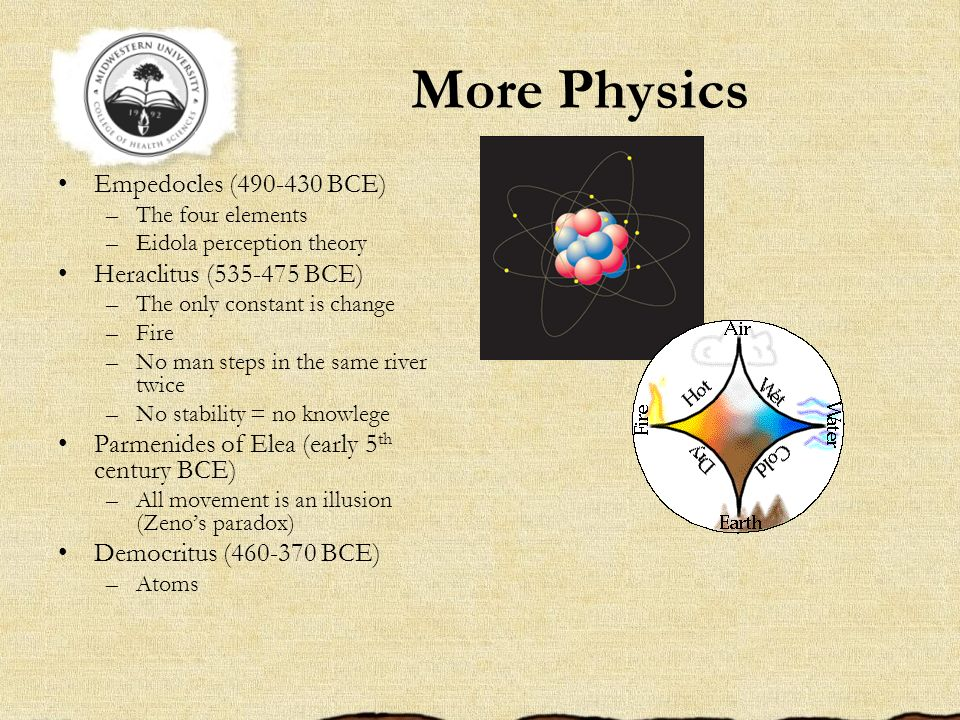 More Physics Empedocles (490-430 BCE) Heraclitus (535-475 BCE)