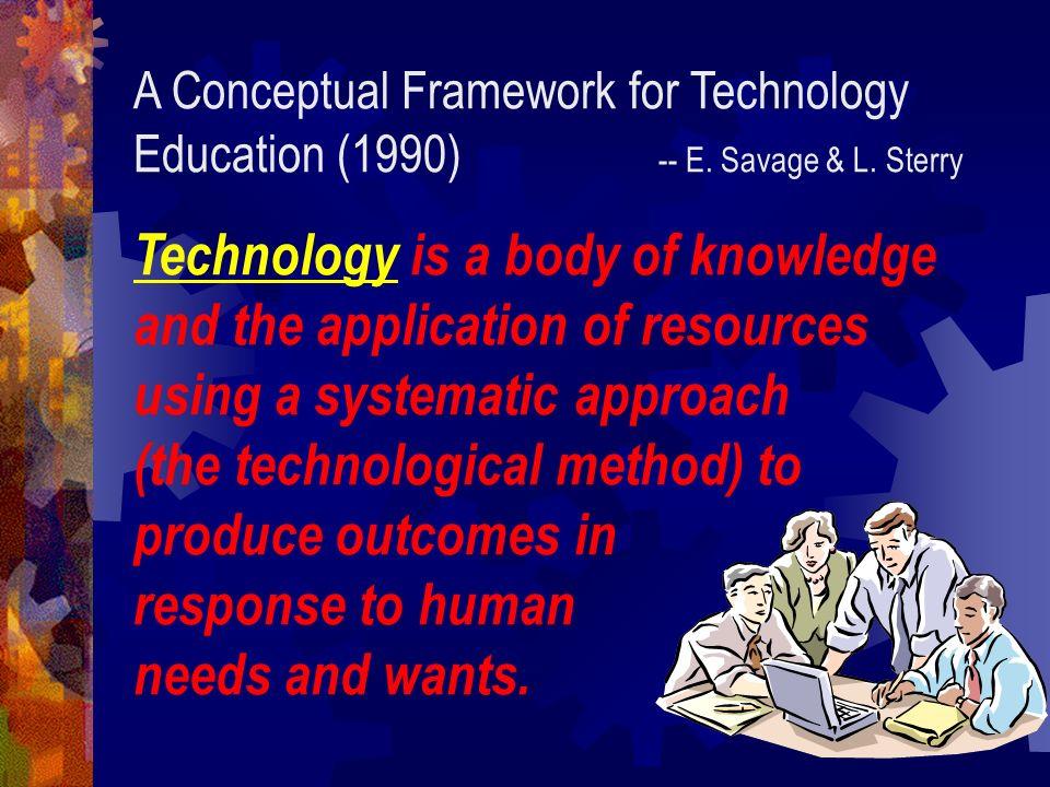 A Conceptual Framework for Technology Education (1990). -- E