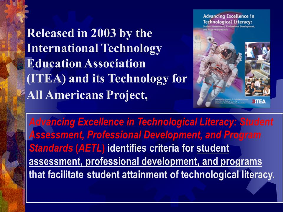 Released in 2003 by the International Technology Education Association (ITEA) and its Technology for All Americans Project,