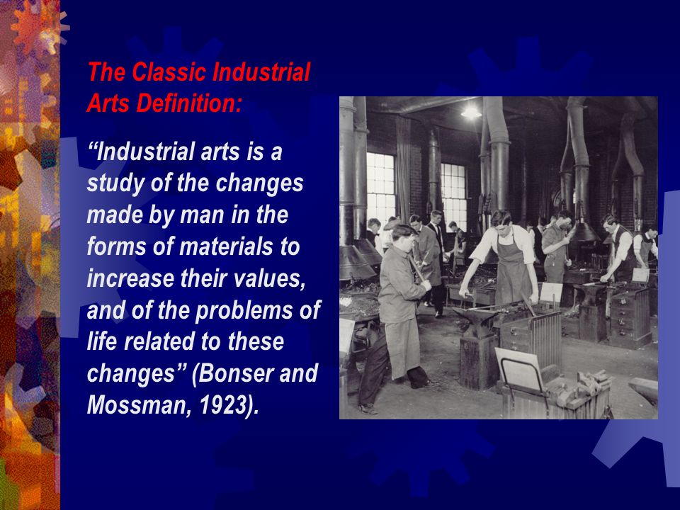 The Classic Industrial Arts Definition: