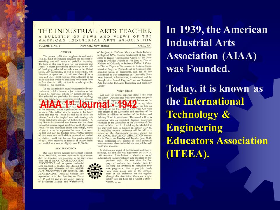 In 1939, the American Industrial Arts Association (AIAA) was Founded.