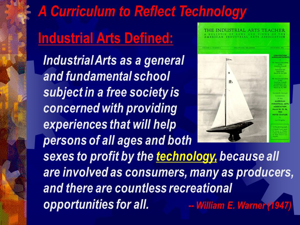 A Curriculum to Reflect Technology Industrial Arts Defined: