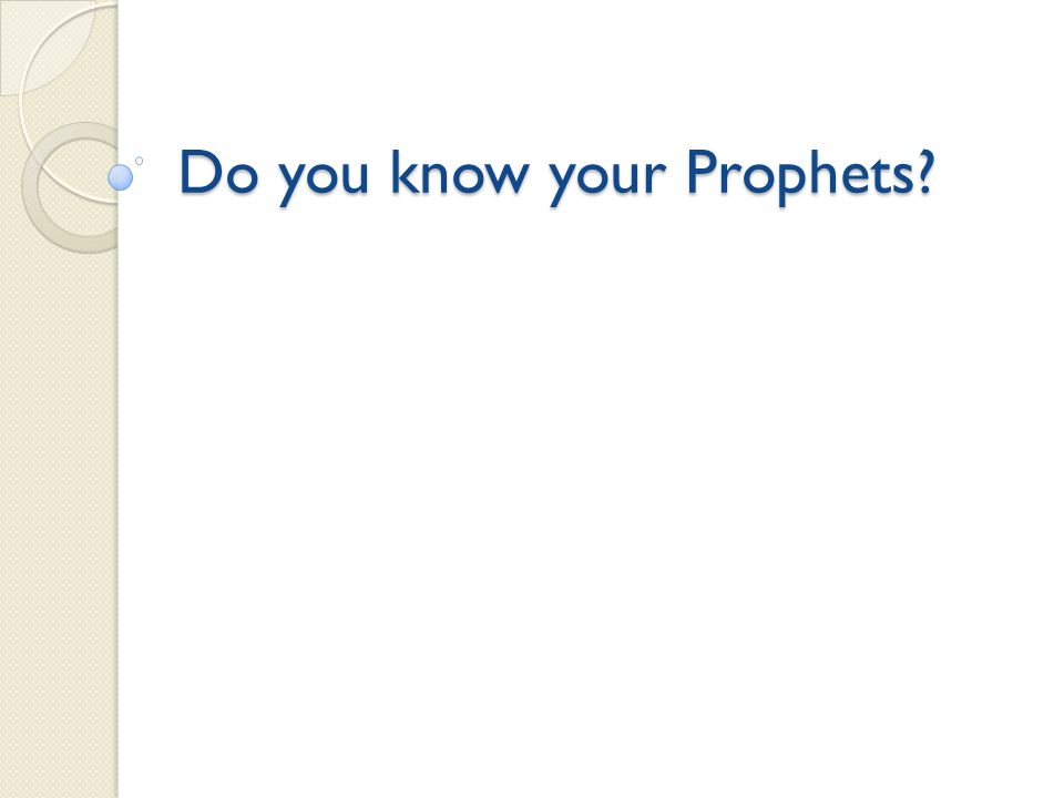Do you know your Prophets