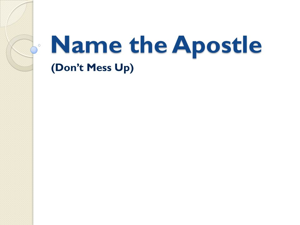 Name the Apostle (Don't Mess Up)
