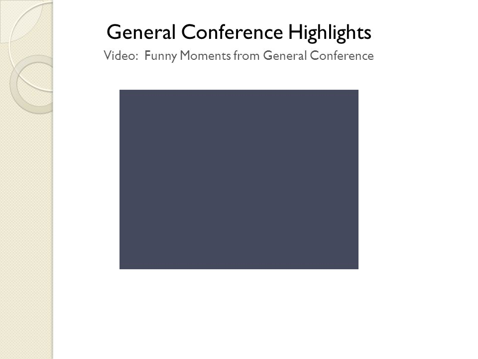 General Conference Highlights