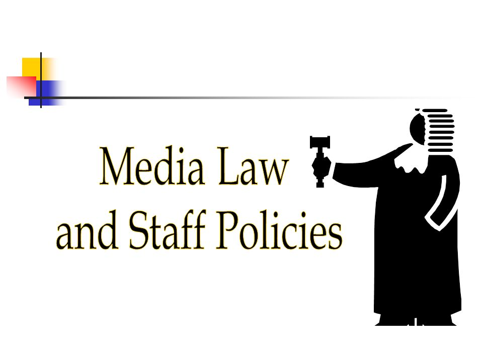 Media Law and Staff Policies