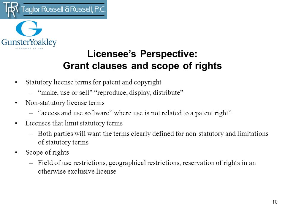 Licensee's Perspective: Grant clauses and scope of rights