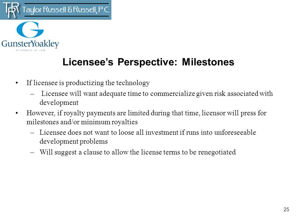 Licensee's Perspective: Milestones